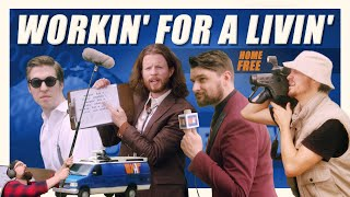 Home Free Workin' For A Livin'