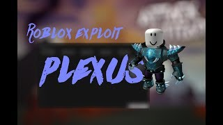 NEW Roblox exploit PLEXUS FULL LUA Executor 28th may (PATCHED)