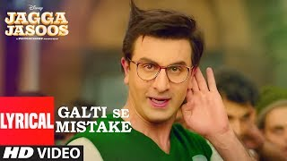 Jagga Jasoos: Galti Se Mistake Lyrical Video   Ranbir, Katrina   Arijit, Amit   Pritam, Amitabh B