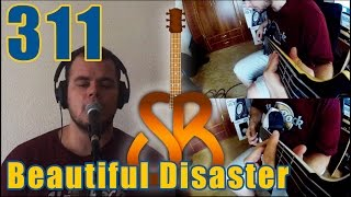 311 - Beautiful Disaster (Full Cover)