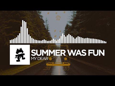 Summer Was Fun - My Dear [Monstercat Release]