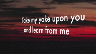 Come to Me Aaron Shust lyrics