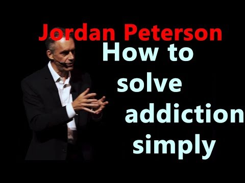 Jordan Peterson - How to Solve addiction simply