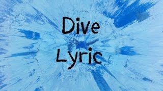 Dive - Ed Sheeran [Lyric]