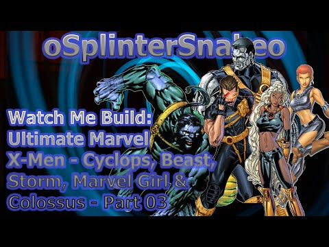 watch-me-build-ultimate-marvel-xmen--cyclops-beast-storm-marvel-girl-amp-colossus--part-03