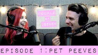 Pet Peeves   Couple Of Issues - Episode 1