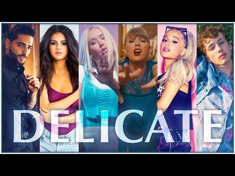 DELICATE | The Megamix ft. Taylor Swift, Ariana Grande, Troye Sivan, Katy Perry, Shakira