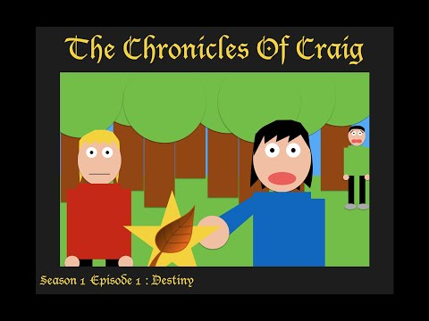 The Chronicles Of Craig: Episode 1: Destiny