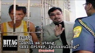 Part 2 (Conclusion) Ipinakulong sa utang! (BITAG, sinugod si Fiscal!)