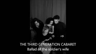 THE THIRD GENERATION CABARET \ Ballad of the soldier's wife