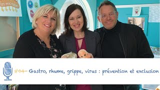 #04 - Gastro, rhume, grippe, virus : prévention et exclusion