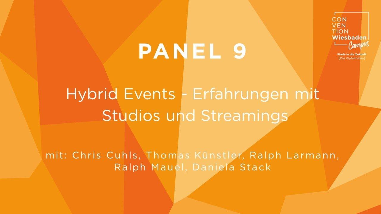 Video Panel 9: Hybrid Events - Erfahrungen mit Studios und Streamings