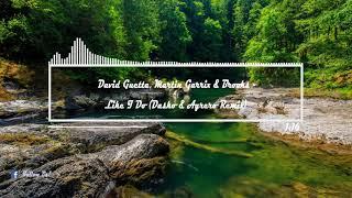David Guetta, Martin Garrix & Brooks - Like I Do (Dasko & Agrero Remix)