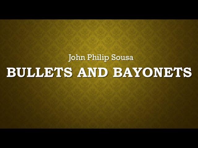 Bullets & Bayonets