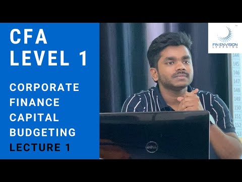 CFA Level 1 | Corporate Finance | Capital Budgeting Lecture 1 | CFA L1 Full Online Course