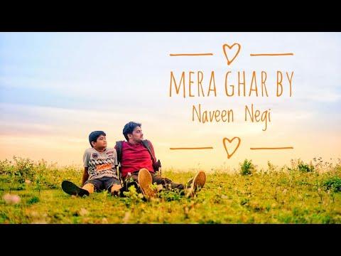 Official Video: Mera Ghar || Naveen Negi || Gunjan Dangwal || Team Tornado