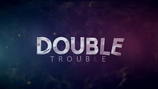 DOUBLE TROUBLE TRAILER - Coming out on 30/09/2017