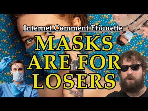 "Internet Comment Etiquette: ""Masks are for Losers"""