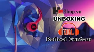 H2shop Unboxing Tai Nghe JBL Reflect Contour