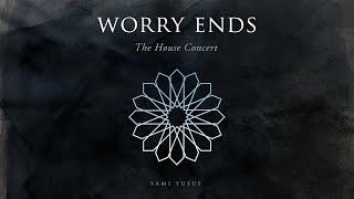 تحميل اغاني مجانا Sami Yusuf - Worry Ends (The House Concert)