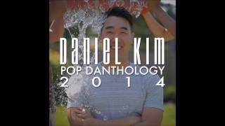 Daniel Kim - Pop Danthology 2014 (Official Audio)