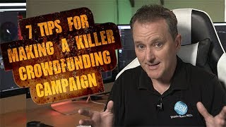 7 Tips for Making a Launching a Crowdfunding Campaign