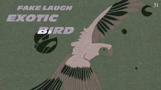 Fake Laugh - Exotic Bird (Official Audio)
