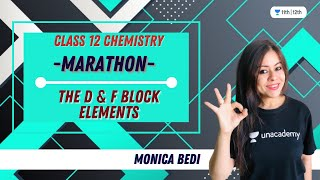 Marathon | The d & f Block Elements | Class 12 Chemistry | Unacademy Class 11&12 | Monica Bedi