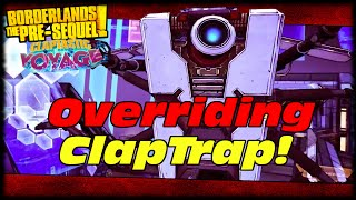 Overriding Claptraps Memory Bank! Borderlands The Pre-Sequel Claptastic Voyage Lets Play w/ MAK Ep 2