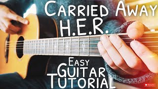 Carried Away H.E.R. Guitar Tutorial  Carried Away Guitar  Guitar Lesson #597
