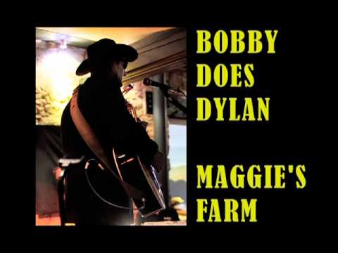 Bobby Does Dylan - Maggie's Farm