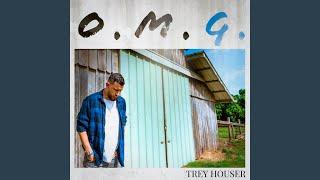Trey Houser O.M.G