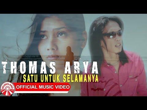, title : 'Thomas Arya - Satu Untuk Selamanya [Official Music Video HD]'