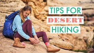 7 Tips For Hiking In The DESERT (that You NEED TO KNOW)
