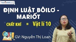 Định luật Bôilơ – Mariốt – Vật Lí 10 – Cô Nguyễn Thị Loan