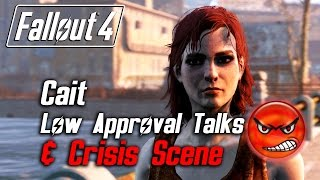 Fallout 4 - Cait - All Low Approval Talks & Crisis Scene (Cait Leaves Forever)