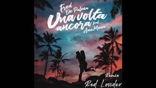 Fred De Palma Ft. Ana Mena   Una Volta Ancora (Red Lowder Remix)