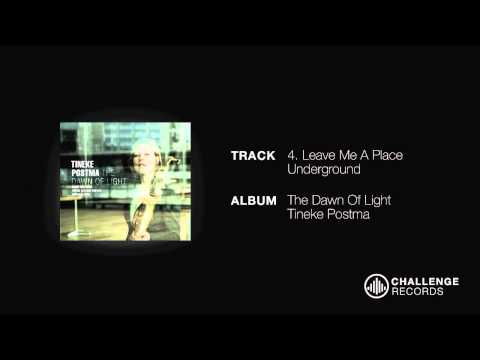 play video:Tineke Postma - Leave Me A Place Underground