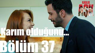 Kiralık Aşk 37. Bölüm - Karım Olduğunu..