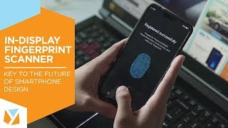 In-display fingerprint scanner: Key to the Future of Smartphone Design