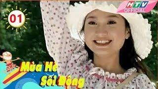 Mùa Hè Sôi Động - Tập 01 | Phim Thiếu Nhi Việt Nam  2017 - Trọn bộ 30 tập