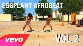 DJ Flex Ft AStar   Eggplant Afrobeat Dance Choreography Twin Version