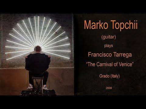 Marko Topchii  - Francisco Tarrega - The Carnival of Venice