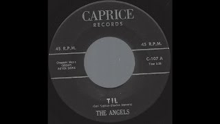 The Angels - Til - 1961 Girl Group Doo-Wop Ballad on Caprice label