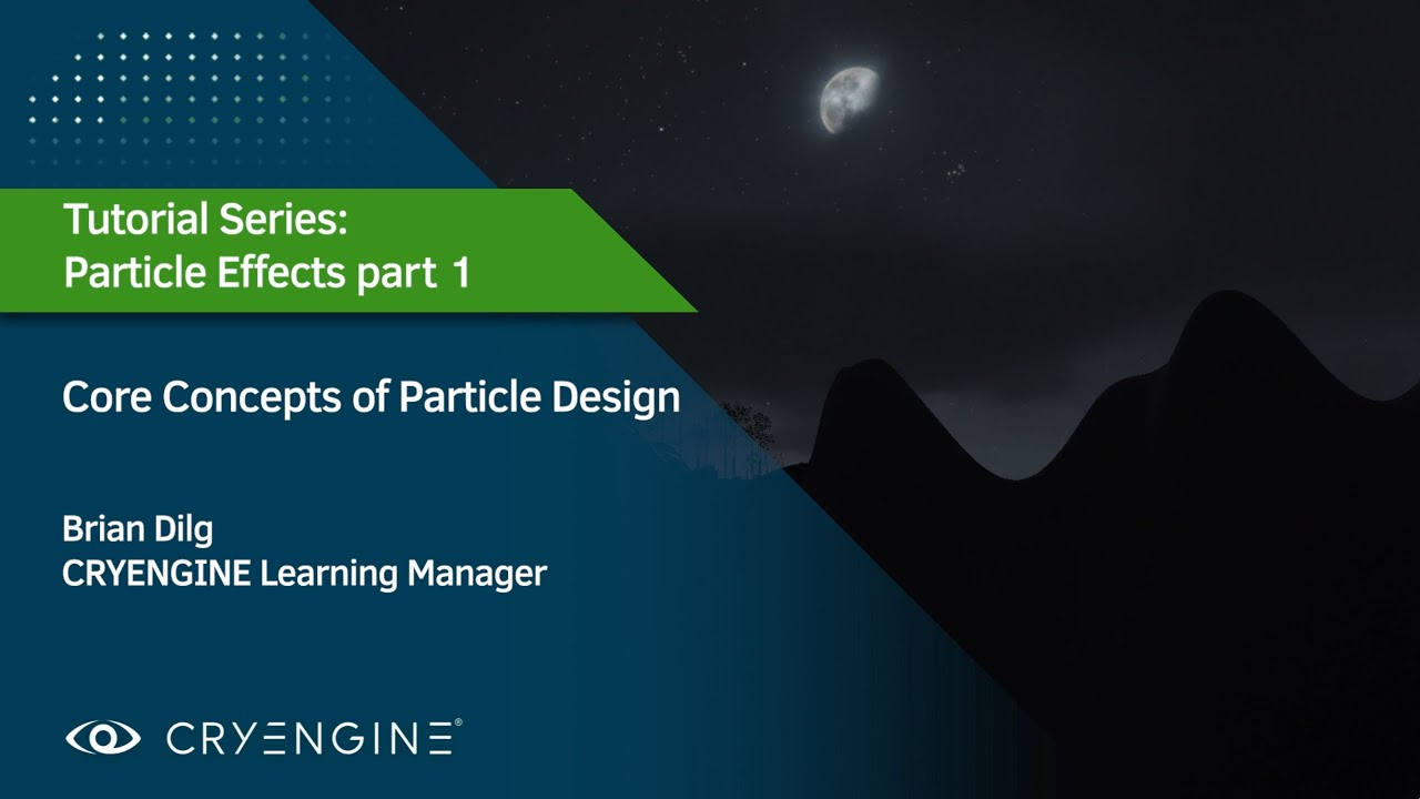 CRYENGINE Particle Editor Tutorial - Part 1: Introduction to the Core Concepts of Particle Design