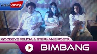 Gambar cover Goodbye Felicia & Stephanie Poetri - Bimbang (OST. AADC2) | Official Video