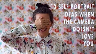 10 Self portrait ideas when the camera doesn't love you