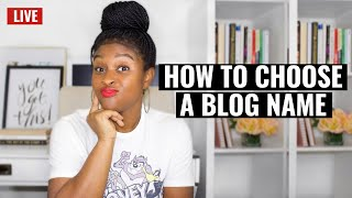 How to Choose a Name for Your Blog (Live Q&A)