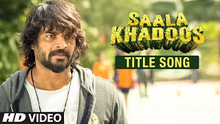 Title Song - Song Video - Saala Khadoos