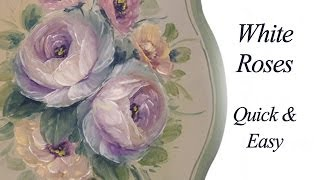 White Roses- Quick And Fun Decorative Painting